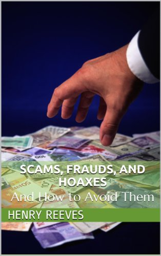 Scams, Frauds, and Hoaxes