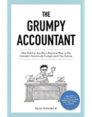 The Grumpy Accountant: One Fed-Up Tax Pro's Practical Plan to Fix Canada's Senselessly Complicated Tax System
