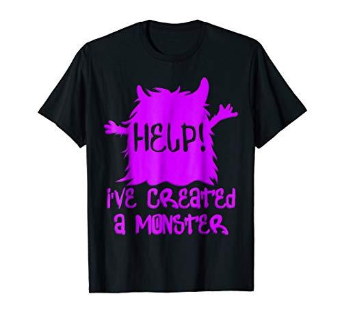 Help! I've Created A Monster T-Shirt - Funny Halloween Shirt]()
