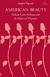 American Beauty: William Carlos Williams and the Modernist Whitman