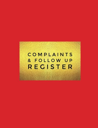 Complaints & Follow Up Register: Organize Complaints Received In Our Book, List, Log, Register, Complaint Form | Follow Up Actions To Increase ... Journal (Customer Service) (Volume 7)