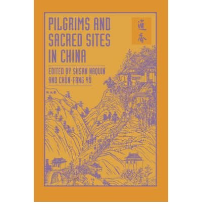 [ Pilgrims and Sacred Sites in China (Studies on China #15) [ PILGRIMS AND SACRED SITES IN CHINA (STUDIES ON CHINA #15) BY Naquin, Susan ( Author ) Jun-15-1992[ PILGRIMS AND SACRED SITES IN CHINA (STUDIES ON CHINA #15) [ PILGRIMS AND SACRED SITES IN CHINA (STUDIES ON CHINA #15) BY NAQUIN, SUSAN ( AUTHOR ) JUN-15-1992 ] By Naquin, Susan ( Author )Jun-15-1992 Hardcover By Naquin, Susan ( Author ) Hardcover 1992 ]