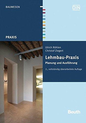 Lehmbau-Praxis: Planung und Ausführung (Beuth Praxis) Taschenbuch – 25. April 2014 Ulrich Röhlen Christof Ziegert 3410239421 Bau- und Umwelttechnik