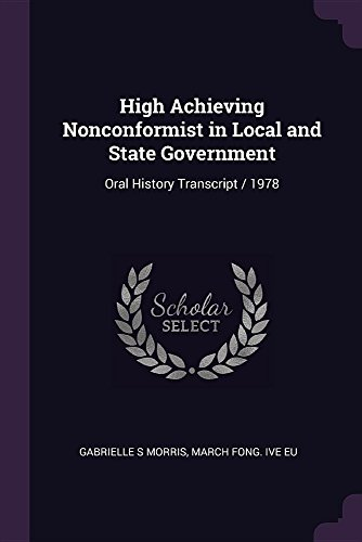 High Achieving Nonconformist in Local and State Government: Oral History Transcript / 1978