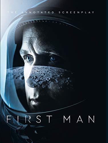 First Man - The Annotated Screenplay [Singer, Josh - Hansen, James R.] (Tapa Dura)