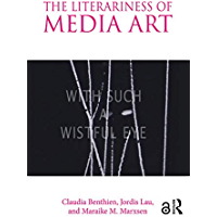 The Literariness of Media Art (English Edition)