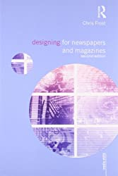 Designing for Newspapers and Magazines (Media Skills)