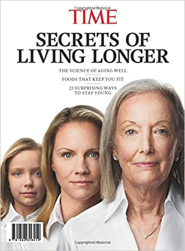 Time Secrets Of Living Longer The Science Of Aging Well Foods That Keep You Fit 23 Surprising Ways To Stay Young Time Special 2016 9 16 Sip Meredith 9781683306412 Amazon Com Books
