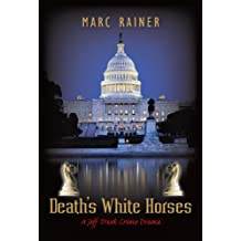 Death's White Horses: A Jeff Trask Crime Drama (Jeff Trask crime drama series Book 3)