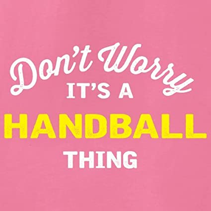 Dressdown Dont Worry Its A Handball Thing Kids Hoodie 9 Colours 1-13 Years
