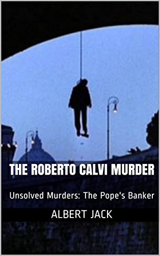 the-roberto-calvi-murder-unsolved-murders-the-pope-s-banker