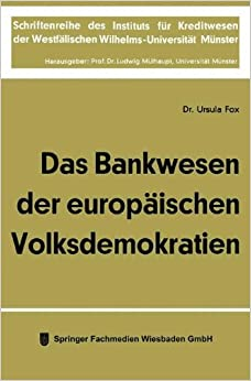 Das Bankwesen der europ??ischen Volksdemokratien (Schriftenreihe des Instituts f??r Kreditwesen der Westf??lischen Wilhelms-Universit??t M??nster) by Ursula Fox (1967-01-01)