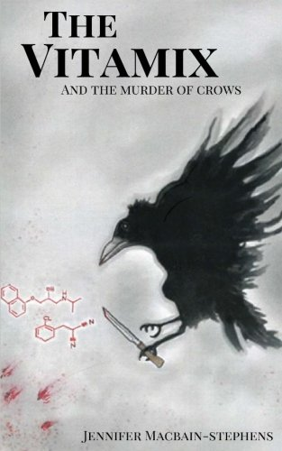 The Vitamix and the Murder of Crows