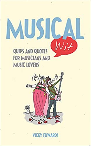 Musical Wit Quips And Quotes For Music Lovers Edwards Vicky 9781849536776 Amazon Com Books