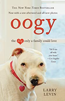 Oogy: The Dog Only a Family Could Love by [Levin, Larry]