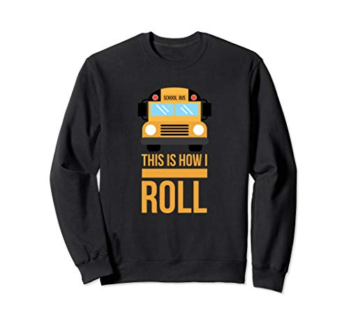 How I Roll Funny School Bus Driver Retro Sweatshirt