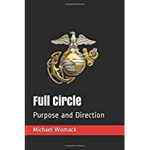 Full Circle: Purpose and Direction