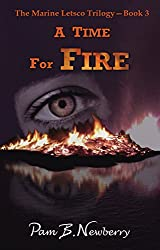 A Time for Fire (The Marine Letsco Trilogy Book 3)