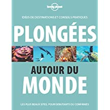 Plongées autour du monde: Idées de destinations et conseils pratiques