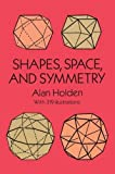 img - for Shapes, Space, and Symmetry (Dover Books on Mathematics) book / textbook / text book
