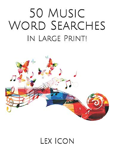 (50 Music Word Searches: In Large Print! (Lex Icon's Word Searches for Adults!))