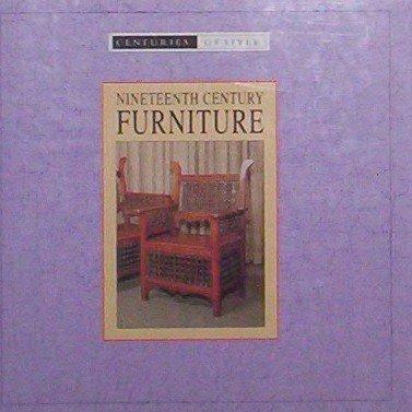Nineteenth Century Furniture (Centuries of Style)