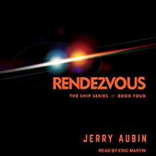 Rendezvous: Ship Series, Book 4 Audiobook by Jerry Aubin Narrated by Eric Martin