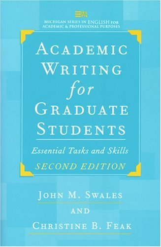 By John M. Swales Academic Writing for Graduate Students, Second Edition: Essential Tasks and Skills (Michigan Series (Second Edition) pdf