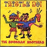 Thistle Do! The Sporran Brothers by SPORRAN BROTHERS - Best Reviews Guide