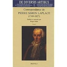 Correspondance de Pierre Simon Laplace (1749-1827): Tome I: Annees 1769-1802 - Tome II: Annees 1803-1827 Et Lettres Non Datees