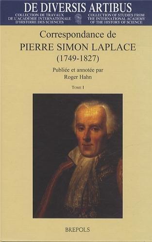 Correspondance de Pierre Simon Laplace (1749-1827): Tome I: Annees 1769-1802 - Tome II: Annees 1803-1827 Et Lettres Non Datees (de Diversis Artibus) (French Edition)