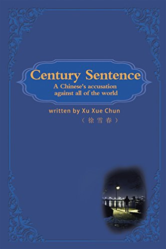 Book: Century Sentence - A Chinese Accusation Against All of the World by Xue Chun Xu