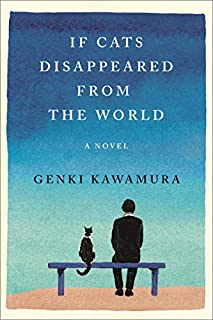 Book Cover: If Cats Disappeared from the World: A Novel