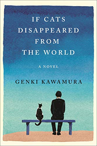 If Cats Disappeared from the World: A Novel (World's Best Selling Novels)