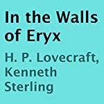 In the Walls of Eryx | H. P. Lovecraft,Kenneth Sterling