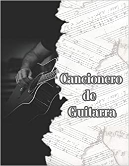 Cancionero de Guitarra: Libreta en Blanco para Escribir Canciones ...