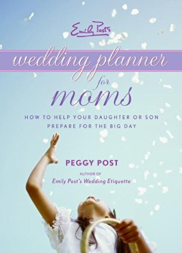 - Emily Post's Wedding Planner for Moms