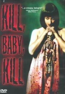 - Kill, Baby, Kill