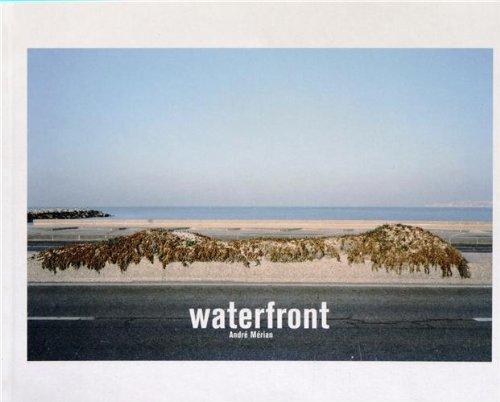 Waterfront ~ André Mérian, François Cheval, Bernard Millet