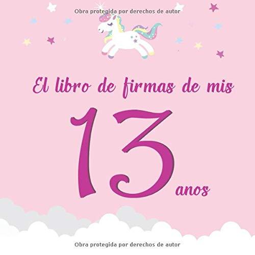 El libro de firmas de mis 13 años: ¡Feliz cumpleaños ...