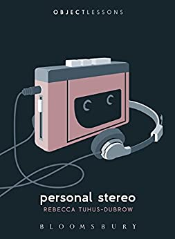 Personal Stereo (Object Lessons) by [Tuhus-Dubrow, Rebecca]