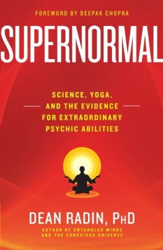 Supernormal: Science, Yoga, and the Evidence for Extraordinary Psychic Abilities cover