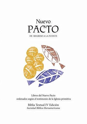 Nuevo Pacto: Libros del Nuevo Pacto ordenados según el testimonio de la Iglesia Primitiva (Biblia Textual IV) (Spanish Edition)