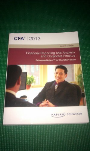 CFA Level II Financial Reporting and Analysis, and Corporate Finance (Schweser 2012) (2011-05-03)