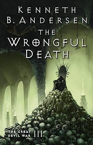 The Wrongful Death: The Great Devil War III by [Andersen, Kenneth B., Andersen, Kenneth Bøgh]