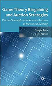 Game Theory Bargaining and Auction Strategies: Practical