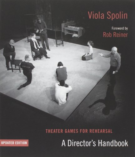(Theater Games for Rehearsal: A Director's Handbook, Updated Edition)