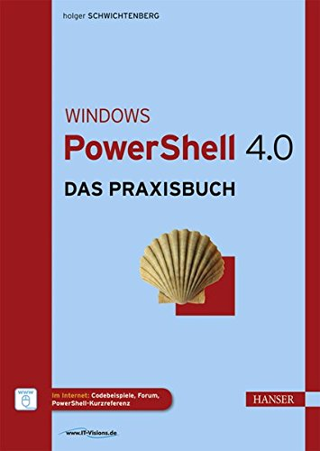 Windows PowerShell 4.0: Das Praxisbuch