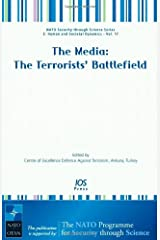The Media: The Terrorists' Battlefield - Volume 17 NATO Security through Science Series: Human and Societal Dynamics (Nato Security Through Science Series E: Human and Societal Dynamics) Hardcover