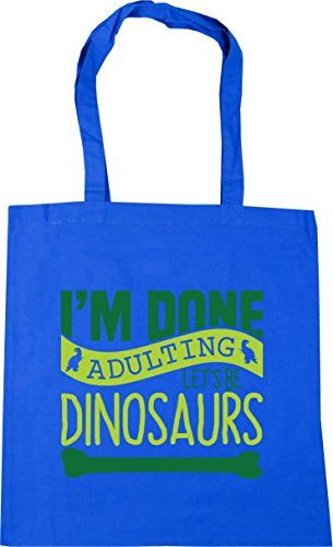 HippoWarehouse I'm Done Adulting Let's Be Dinosaurs Tote Shopping Gym Beach Bag 42cm x38cm, 10 litres Cornflower Blue
